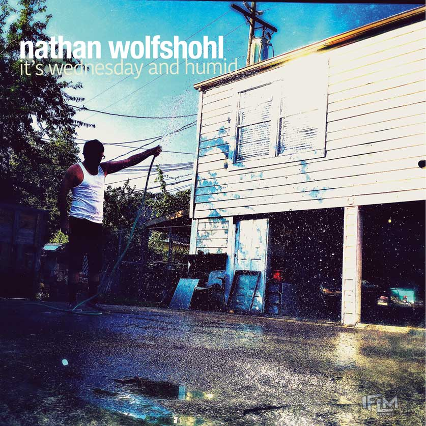 NATHAN WOLFSHOHL - It's Wednesday and Humid